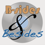 B-sides & Besides podcast logo