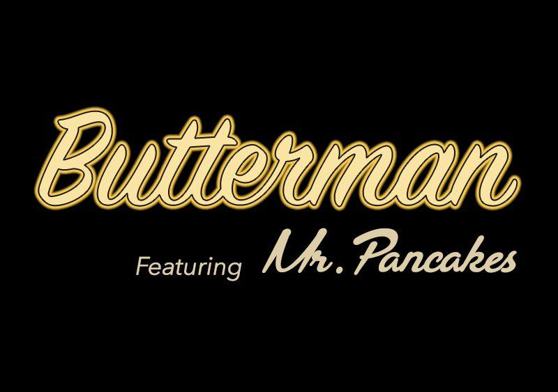 Butterman (feat Mr. Pancakes AKA Flap JACK) | Official Video
